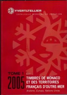 Yvert & Tellier 2005 Catalogue Of Monaco And French Territories. Andorra, Europa, Nations Unies. - Stamp Catalogues
