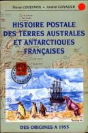 Histoire Postale Des Terres Australes Et Antarctiques Francaises; Des Origines A 1955. - Colonies And Offices Abroad