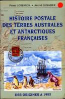 Histoire Postale Des Terres Australes Et Antarctiques Francaises; Des Origines A 1955. - Colonias Y Oficinas Al Extrangero