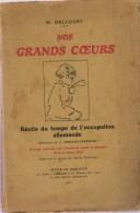 Delcourt, M., Nos Grands Coeurs. Récits Du Temps De L'occupation Allemande - Guerre 1914-18