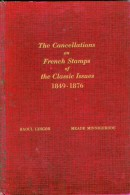 The Cancellations On French Stamps Of The Classic Issues 1849-1876 - Cancellations