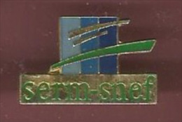 41212-Pin's.Serm Industrie .Chaudronnerie-tuyauterie à Martigues.Snef - Cities