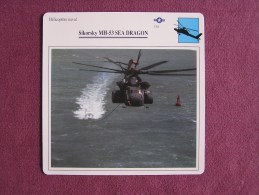 SIKORSKY MH-53 Sea Dragon  HELICOPTERE NAVAL FICHE AVION Avec Description  Aircraft Aviation Helicopter - Airplanes