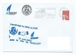 14204 - MARINE NATIONALE  - BRS ALTAIR - PARRAINAGE AVEC ROSCOFF (Finistère) 21 JUIN 2003 - Marcophilie (Lettres)
