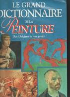 Le Grand Dictionnaire De La Peinture - Dictionnaires