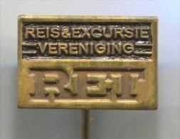 RET - REIS & EXCURSIE, VERENIGING - Netherlands, Holland, Vintage Pin, Badge - Administrations