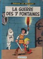 JOHAN ET PIRLOUIT LA GUERRE DES 7 FONTAINES Ed 1964 De PEYO - Johan Et Pirlouit