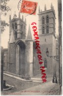 34 - MONTPELLIER -  LA CATHEDRALE - Montpellier