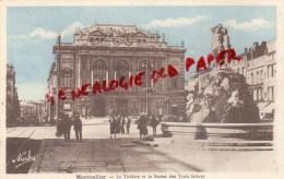 34 - MONTPELLIER - LE THEATRE ET LA STATUE DES TROIS GRACES - Montpellier