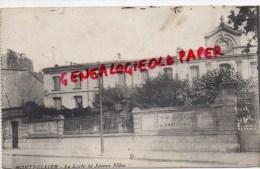 34 - MONTPELLIER - LE LYCEE DE JEUNES FILLES - Montpellier