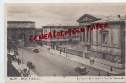 34 - MONTPELLIER - LE PALAIS DE JUSTICE ET L' ARC DE TRIOMPHE - Montpellier