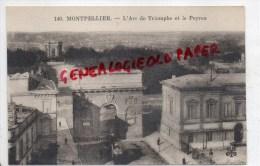 34 - MONTPELLIER -  L' ARC DE TRIOMPHE ET LE PEYROU - Montpellier