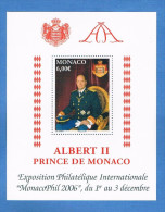 Monaco - Année 2006 - Bloc Feuillet Albert II Prince De Monaco - Exposition Philatélique Internationale - Neuf** - Blocs