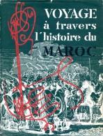 Voyage à Travers L'histoire Du Maroc, Ed. Bernard ROUGET, Casablanca, 1957 - Géographie