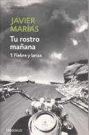 Javier Marias Tu Rostro Manana 1 Fiebre Y Lanza  Debolsillo - Action, Aventures