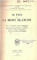 PAYS MORT BLANCHE RECIT EXPEDITION ARCTIQUE BROUSSILOFF 1914 RUSSIE URSS POLE NORD TERRES POLAIRES - Histoire