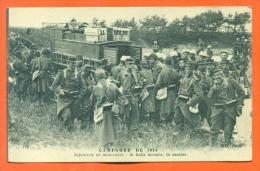 "Campagne De 1914  ""  Infanterie En Manoeuvre - La Halte Horaire , La Cantine  "" - Manovre"