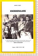 KNOKKENAARS Van 1830 Tot Nu Door ANDRE D'HONT – KNOKKE & HET ZOUTE Uitgave CNOC IS IER Uit 1982 - 33blz Uitverkocht R52 - Histoire