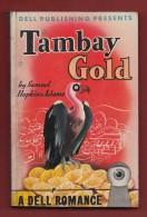 Livre De 1943 ''  Tambay Gold '' By  Samuel Hopkins Adams - Boeken, Tijdschriften, Stripverhalen