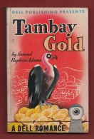 Livre De 1943 ''  Tambay Gold '' By  Samuel Hopkins Adams - Other
