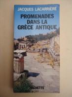 Jacques Lacarrière - Promenades Dans La Grèce Antique - 1978 - Illustré - Viaggi