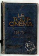 LE TOUT CINEMA, Annuaire Général Illustré Du Monde Cinématographique 1930-1931, Publications FILMA,1585 Pages. - Cinéma/Télévision
