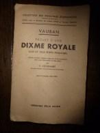 1933 VAUBAN: Projet D´une Dixme Royale Suivi De Deux écrits Financiers Par E. Coornaert - Livres, BD, Revues