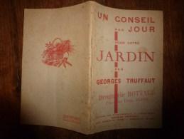 Un CONSEIL Par JOUR Pour Votre JARDIN  (calendrier Perpétuel De Culture Du Jardin) Par Georges Truffaut - Garden