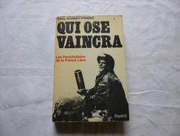 """Qui Ose Vaincra """" Les Parachutistes De La France Libre """" Paul Bonnecarrere - French"""