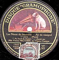 """78 Trs  30 Cm  DISQUE GRAMOPHONE  W-503  état B  YVONNE BROTHIER Les Noces De Jeannette """"Air Du Rossignol"""" - 78 T - Disques Pour Gramophone"""