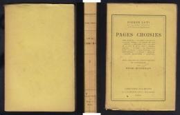 Livre De 1928   ' '  Pages Choisies ' '  Pierre LOTI  De  L' Académie  Française - 1901-1940