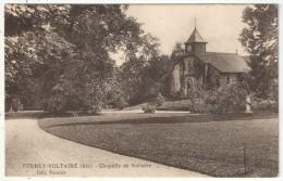 01 - FERNEY-VOLTAIRE - Chapelle De Voltaire - Edition Vannier - Ferney-Voltaire