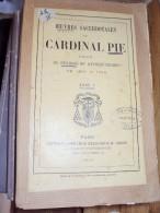 Oeuvres Sacerdotales Du Cardinal PIE Choix De Sermons Et D´instructions De 1839 à 1849 Tome I, 1891 - Livres, BD, Revues