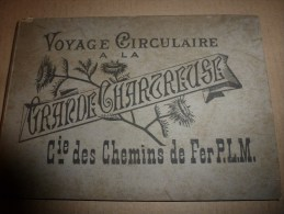 1900 ? Voyage Circulaire à LA GRANDE CHARTREUSE Et AIX-les-BAINS (avec Photos) Edition Compagnie Chemins De Fer PLM - Railway