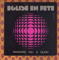 45 Tours Eglise En Fete 1 - Raymond Fau A Dijon - Religion & Gospel