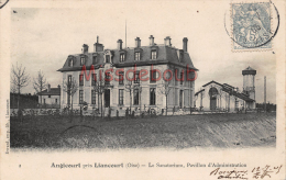 60 -  ANGICOURT Près LIANCOURT - Le Sanatorium - Dos Précurseur  - 2 Scans - Liancourt