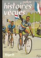 Pellos Histoires Vécues Editions Regards De 2010 Louison Bobet, André Citroën, La Vie De Marcel Cerdan - Livres, BD, Revues