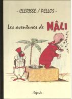 Pellos / Clérisse Les Aventures De MÂLI Editions Regards De 2009 - Livres, BD, Revues
