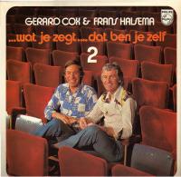 * LP *  GERARD COX & FRANS HALSEMA - ...WAT JE ZEGT... DAT BEN JE ZELF 2 (Holland 1975) - Humor, Cabaret