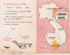 DEPLIANT L´INDOCHINE AGRICOLE 1885-1928 TONKIN ET NORD ANNAM LAOS CAMBODGE COCHINCHINE RIZ OLEAGINEUX MAIS SOIES THE - Landwirtschaft