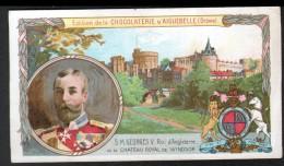 CHROMO, CHOCOLAT D´AIGUEBELLE, SM GEORGES V, ROI D'ANGLETERRE ET LE CHATEAU ROYAL DE WINDSOR - Aiguebelle