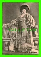 ACTRICE - Henriette-Marie-Sarah Bernardt Dite Sarah Bernhardt - COLL. REUTLINGER No 14 -- - Artistes