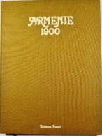 ARMENIE 1900. Editions Astrid 1980. - History