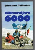KILIMANDJARO 6000 SIX SOMMETS AFRICAINS EN MOTO CHRISTIAN GALLISSIAN 1975 - Livres, BD, Revues