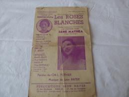 Les Roses Blanches  Chantée Par Jane Mathéa     Paroles De CH.L.Pothier     Musique De Léon Raiter - Partitions Musicales Anciennes