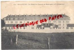 25 - BESANCON - LES NOUVELLES CASERNES DE MONTRAPON  60E D' INFANTERIE - Besancon