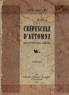 Noé Vaylet. - Crépuscule D´Automne. (Poésies.) - Livres, BD, Revues