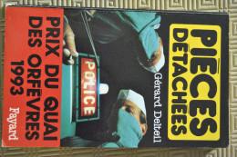 Pièces Détachées Gérard Delteil  Prix Du Quai Des ORFÈVRES 1993  FAYARD 1992 Bon état - Fayard