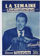 LA SEMAINE RADIOPHONIQUE 1957 AIMABLE  ACCORDEON - Unclassified