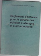 Règlement Exercice échelles à Allonges Et Arcs-boutants - Pompier Suisse 1970 - Pompiers